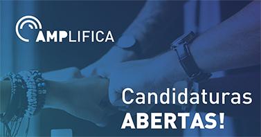 AMPLIFICA - candidaturas abertas até 1 maio