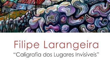 """""""Caligrafia dos lugares invisíveis"""" - Exposição de Filipe Larangeira"""