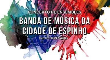 Concerto de Ensembles – Banda de Música da Cidade de Espinho