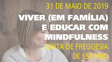 """Conferência """"Viver (em família) e educar com Mindfulness"""""""