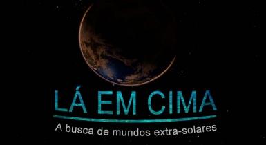 Lá em Cima: A Busca de Mundos Extra-Solares