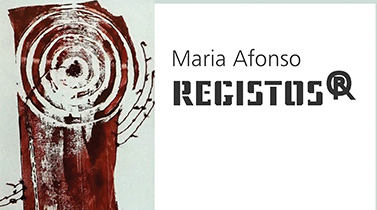Exposição 'Registos®' de Maria Afonso